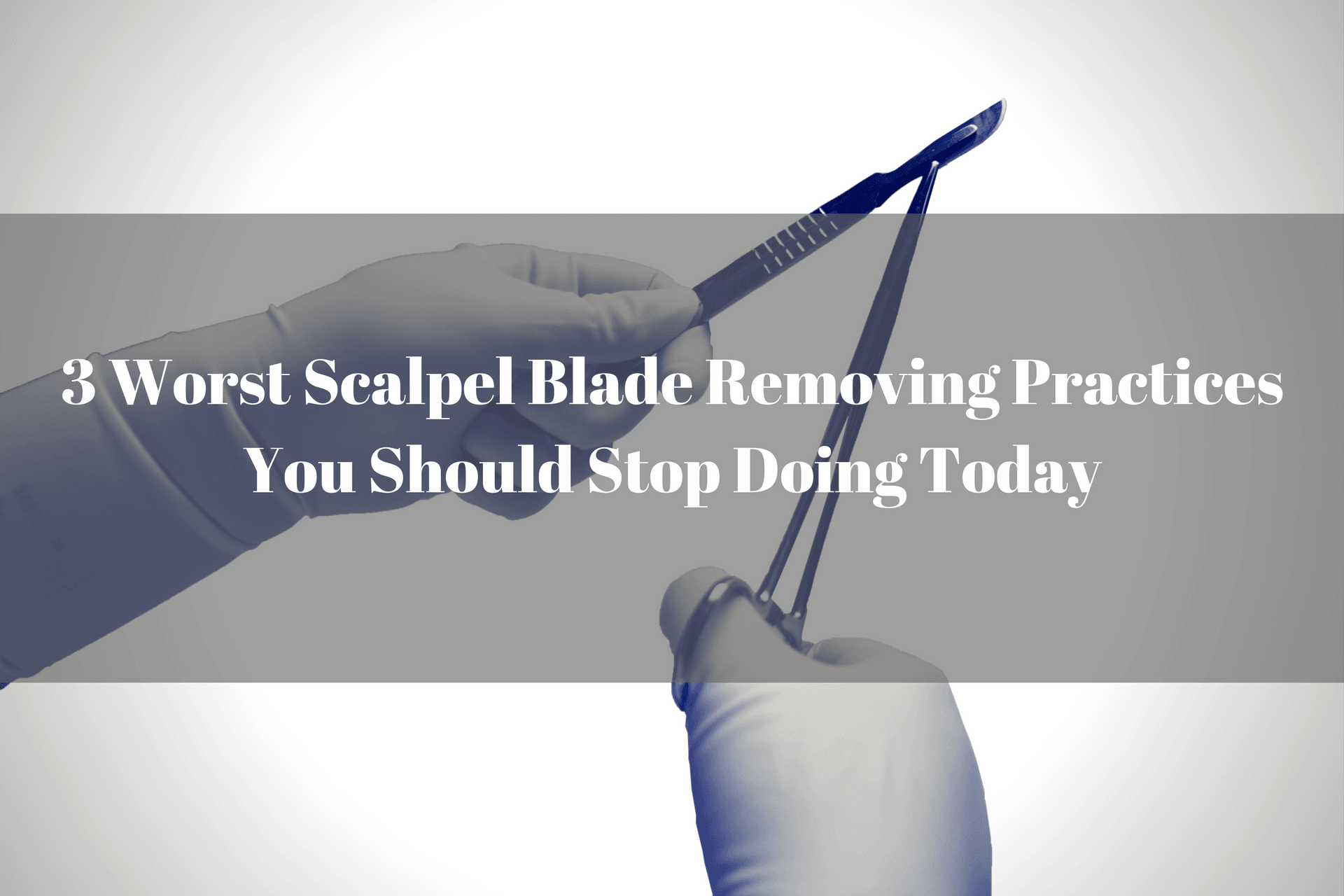 worst-scalpel-blade-removing-practices